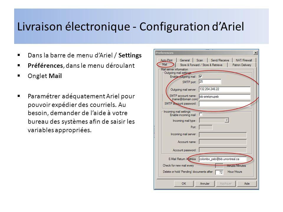 Livraison électronique - Configuration dAriel Dans la barre de menu dAriel / Settings Préférences, dans le menu déroulant Onglet Mail Paramétrer adéquatement Ariel pour pouvoir expédier des courriels.