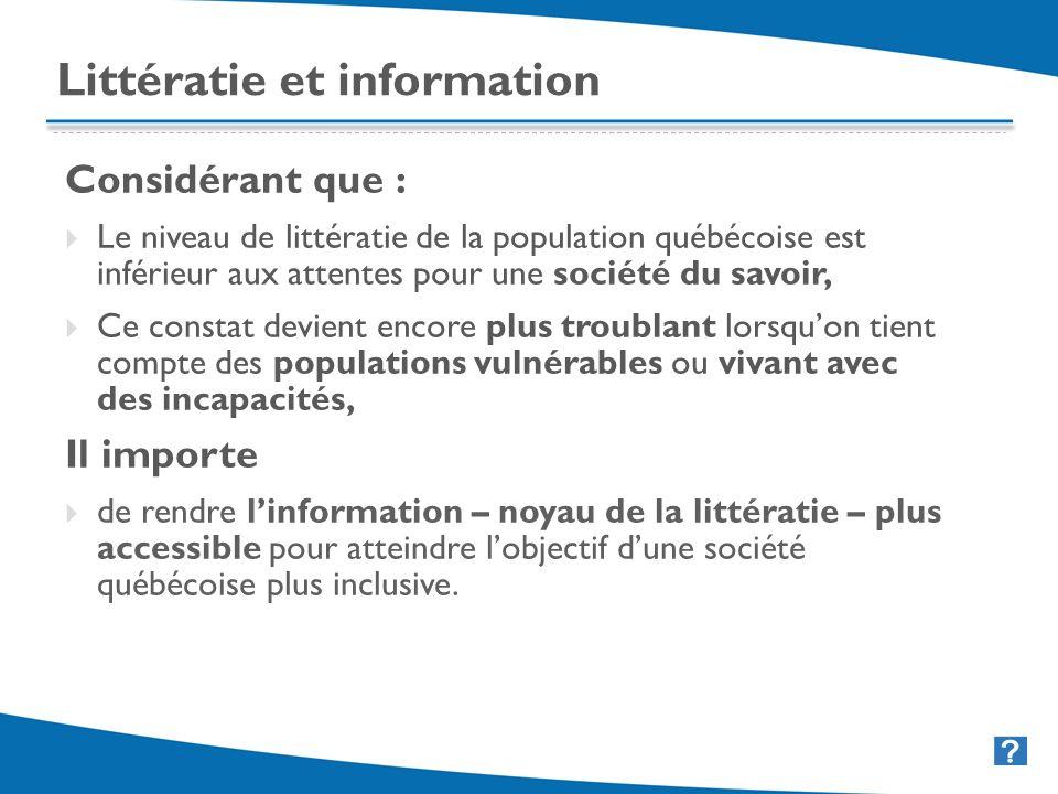 14 Littératie et information Considérant que : Le niveau de littératie de la population québécoise est inférieur aux attentes pour une société du savo
