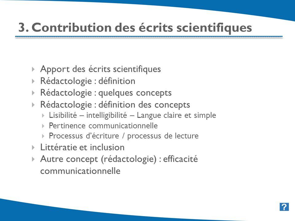 15 3. Contribution des écrits scientifiques Apport des écrits scientifiques Rédactologie : définition Rédactologie : quelques concepts Rédactologie :
