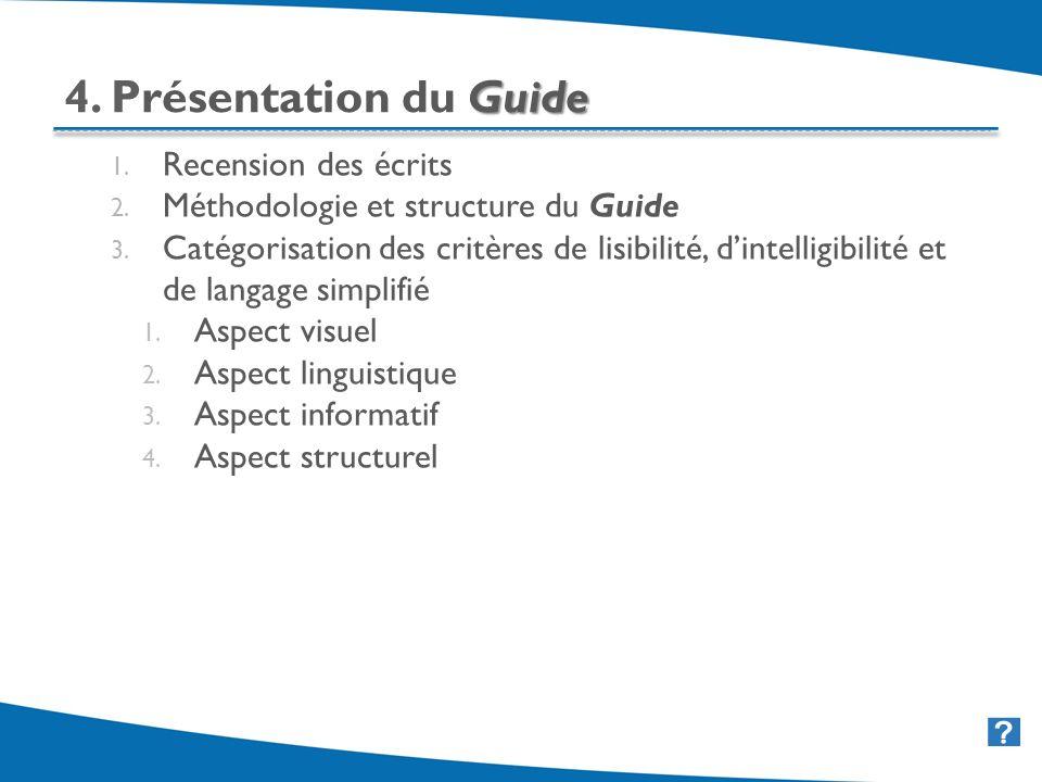 24 Guide 4. Présentation du Guide 1. Recension des écrits 2. Méthodologie et structure du Guide 3. Catégorisation des critères de lisibilité, dintelli