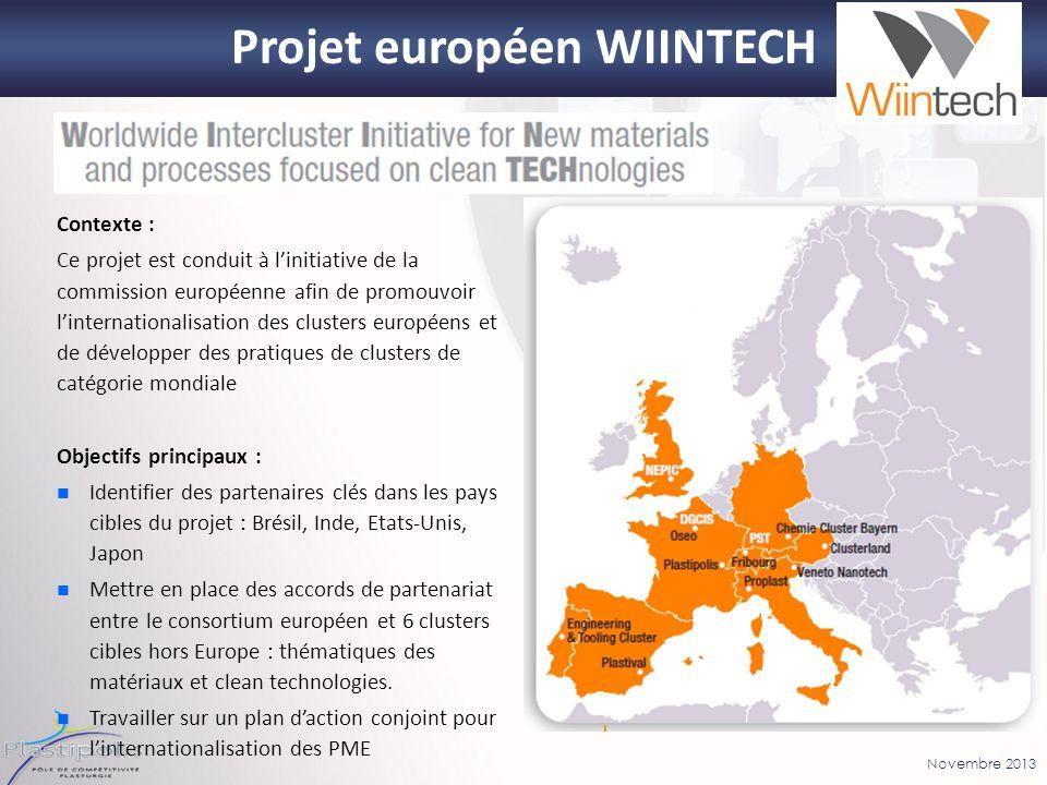 Novembre 2013 Projet européen WIINTECH Contexte : Ce projet est conduit à linitiative de la commission européenne afin de promouvoir linternationalisa
