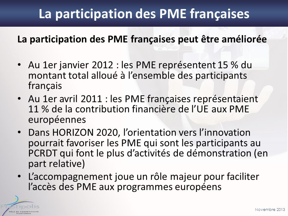 Novembre 2013 26 La participation des PME françaises La participation des PME françaises peut être améliorée Au 1er janvier 2012 : les PME représenten