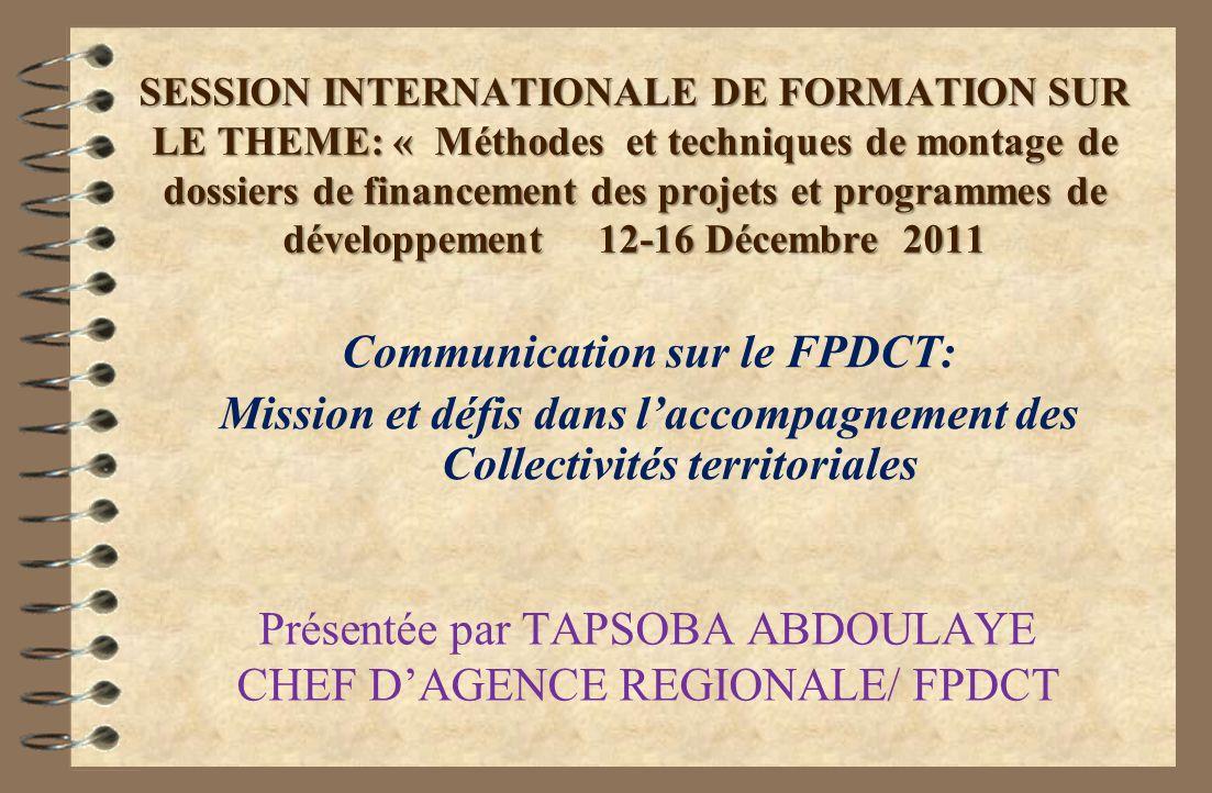 SESSION INTERNATIONALE DE FORMATION SUR LE THEME: « Méthodes et techniques de montage de dossiers de financement des projets et programmes de développ