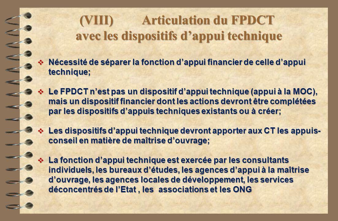 (VIII) Articulation du FPDCT avec les dispositifs dappui technique Nécessité de séparer la fonction dappui financier de celle dappui technique; Nécess