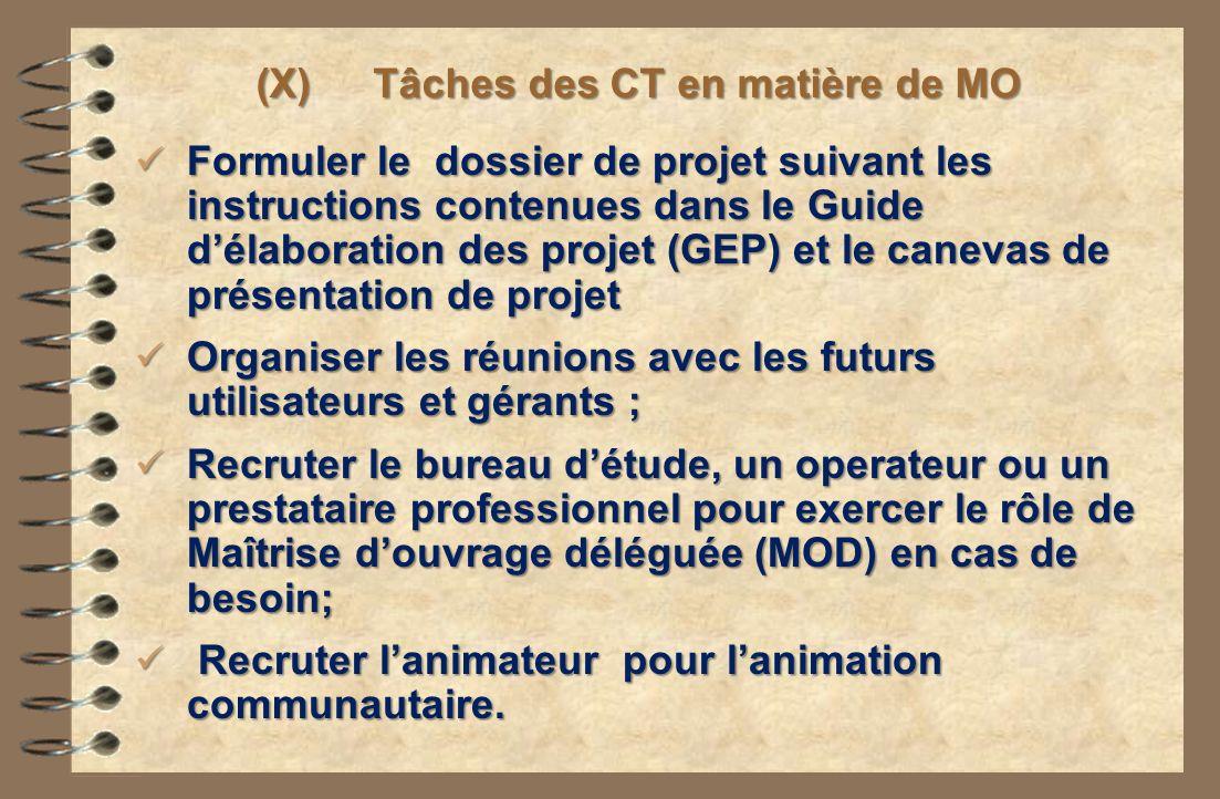 (X) Tâches des CT en matière de MO Formuler le dossier de projet suivant les instructions contenues dans le Guide délaboration des projet (GEP) et le