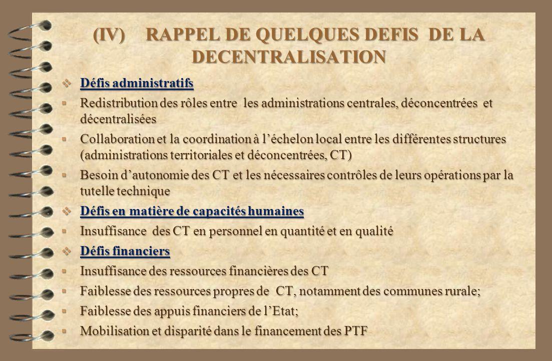 (IV) RAPPEL DE QUELQUES DEFIS DE LA DECENTRALISATION Défis administratifs Défis administratifs Redistribution des rôles entre les administrations cent