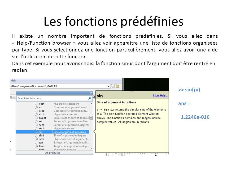 Les fonctions prédéfinies Il existe un nombre important de fonctions prédéfinies. Si vous allez dans « Help/Function browser » vous allez voir apparai