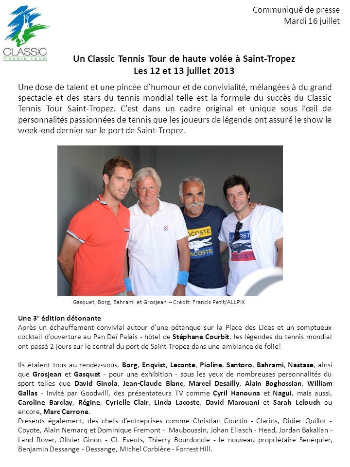 Communiqué de presse Mardi 16 juillet Un Classic Tennis Tour de haute volée à Saint-Tropez Les 12 et 13 juillet 2013 Une dose de talent et une pincée