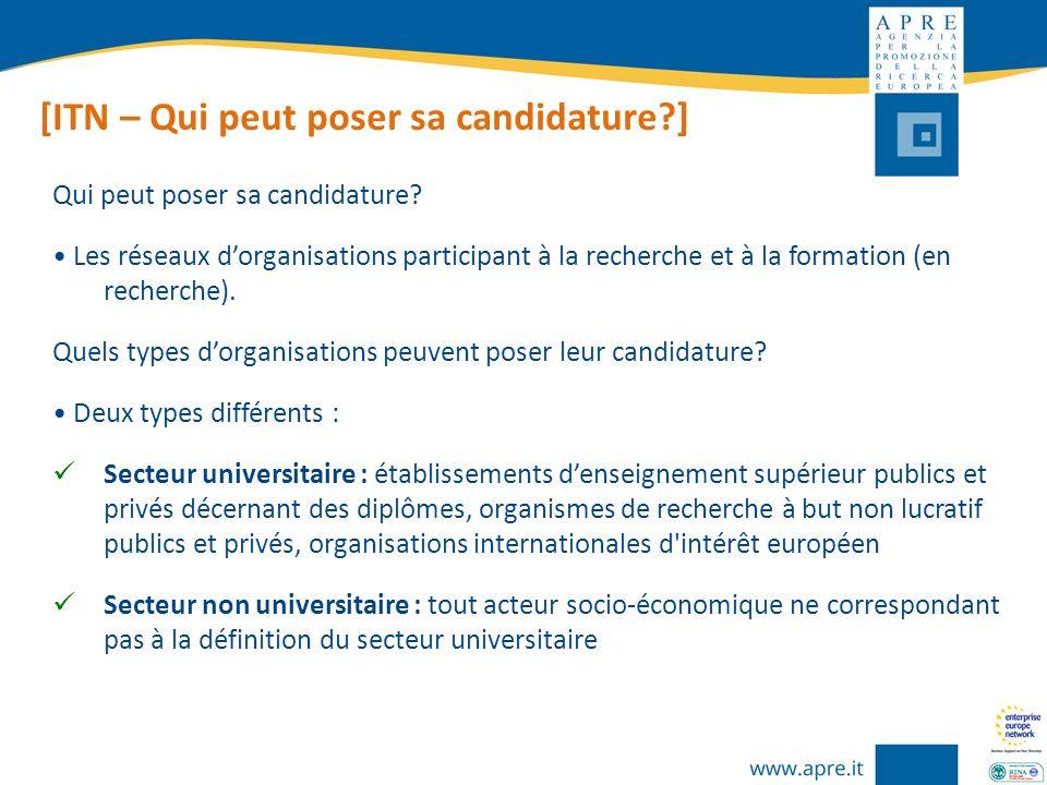 [ITN – Qui peut poser sa candidature?] Qui peut poser sa candidature? Les réseaux dorganisations participant à la recherche et à la formation (en rech
