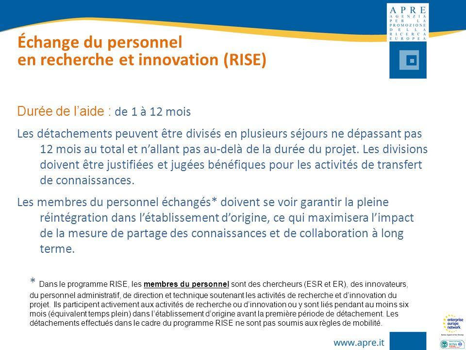 Échange du personnel en recherche et innovation (RISE) Durée de laide : de 1 à 12 mois Les détachements peuvent être divisés en plusieurs séjours ne d