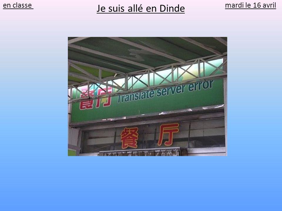 Je suis allé en Dinde en classe mardi le 16 avril