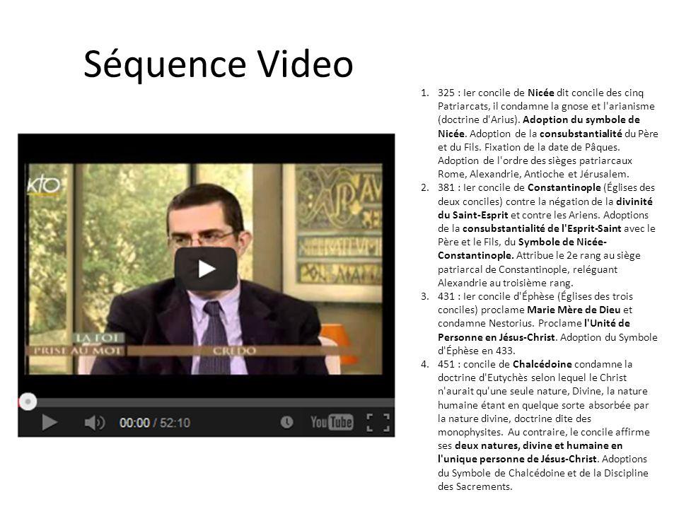 Séquence Video 1.325 : Ier concile de Nicée dit concile des cinq Patriarcats, il condamne la gnose et l'arianisme (doctrine d'Arius). Adoption du symb