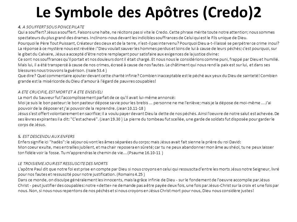 Le Symbole des Apôtres (Credo)2 4.A SOUFFERT SOUS PONCE PILATE Qui a souffert.