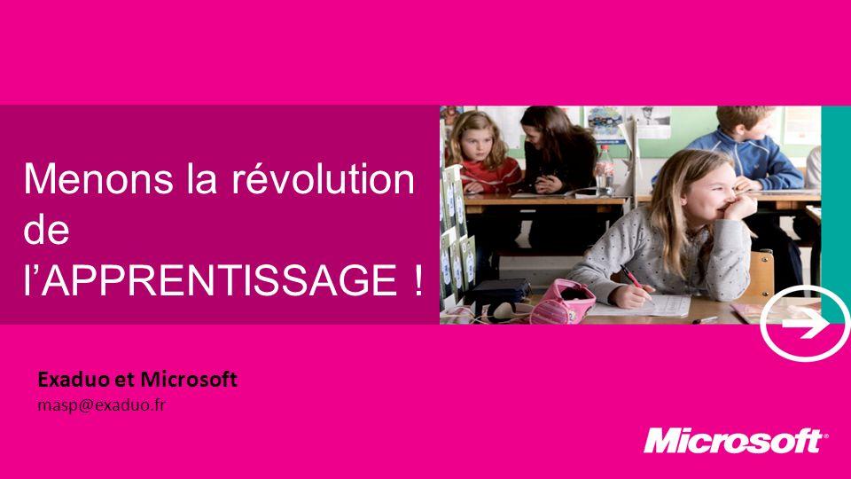 Exaduo et Microsoft masp@exaduo.fr Menons la révolution de lAPPRENTISSAGE !