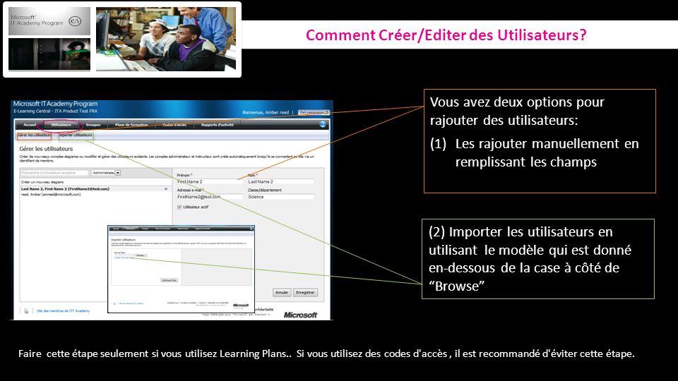 Vous avez deux options pour rajouter des utilisateurs: (1)Les rajouter manuellement en remplissant les champs (2) Importer les utilisateurs en utilisa
