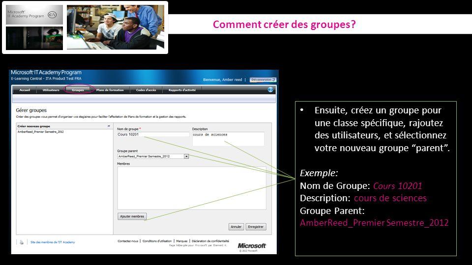 Ensuite, créez un groupe pour une classe spécifique, rajoutez des utilisateurs, et sélectionnez votre nouveau groupe parent. Exemple: Nom de Groupe: C
