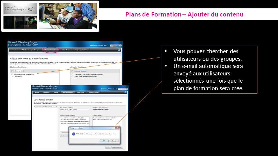 Plans de Formation – Ajouter du contenu Vous pouvez chercher des utilisateurs ou des groupes. Un e-mail automatique sera envoyé aux utilisateurs sélec
