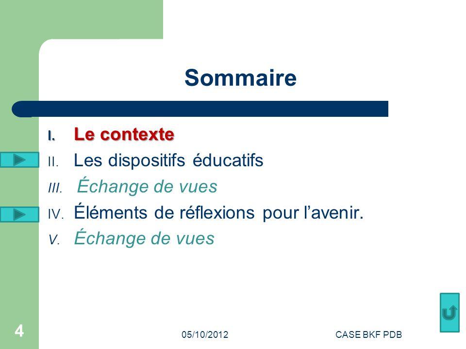 Sommaire I. Le contexte II. Les dispositifs éducatifs III.