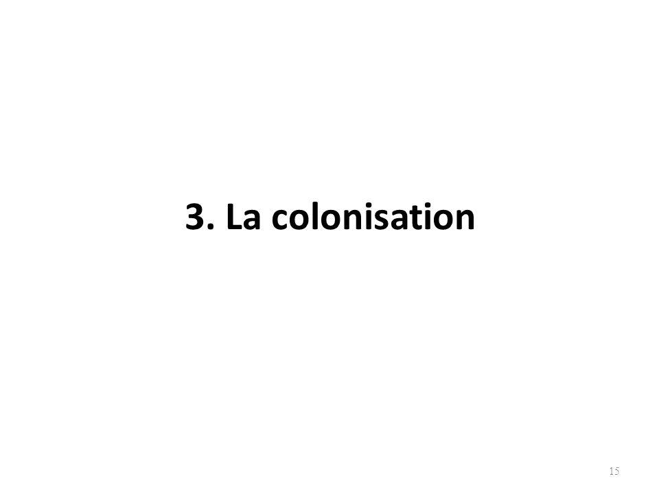 15 3. La colonisation