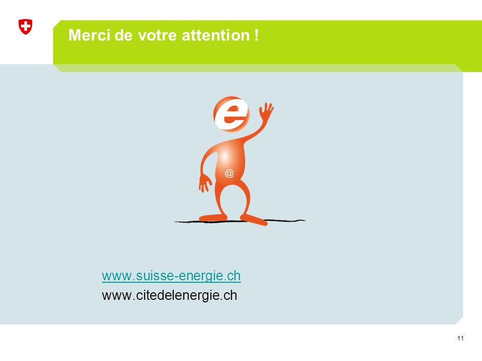 11 Merci de votre attention ! www.suisse-energie.ch www.citedelenergie.ch
