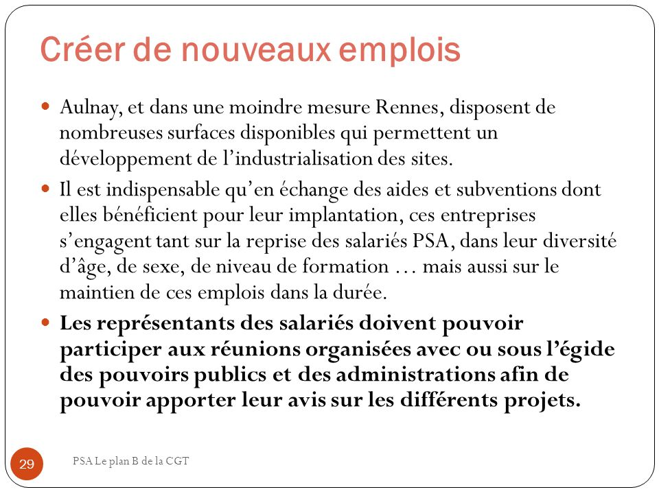 Créer de nouveaux emplois PSA Le plan B de la CGT 29 Aulnay, et dans une moindre mesure Rennes, disposent de nombreuses surfaces disponibles qui perme