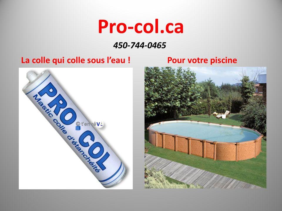 Pro-col.ca La colle qui colle sous leau ! Pour votre piscine 450-744-0465