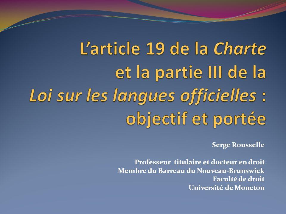 Serge Rousselle Professeur titulaire et docteur en droit Membre du Barreau du Nouveau-Brunswick Faculté de droit Université de Moncton
