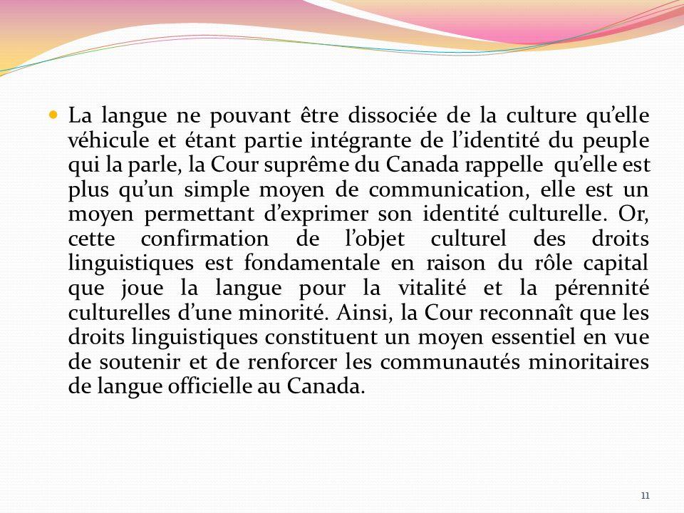 La langue ne pouvant être dissociée de la culture quelle véhicule et étant partie intégrante de lidentité du peuple qui la parle, la Cour suprême du C