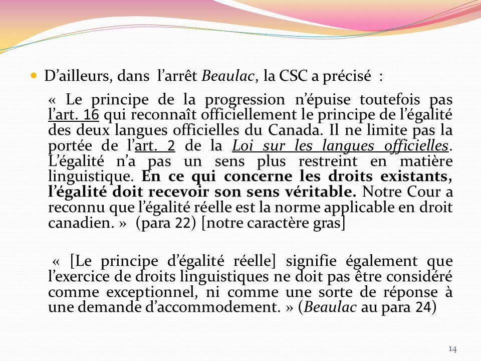 Dailleurs, dans larrêt Beaulac, la CSC a précisé : « Le principe de la progression népuise toutefois pas lart. 16 qui reconnaît officiellement le prin