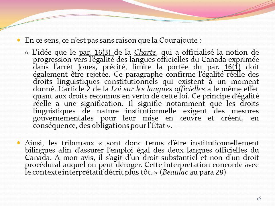 En ce sens, ce nest pas sans raison que la Cour ajoute : « Lidée que le par. 16(3) de la Charte, qui a officialisé la notion de progression vers légal
