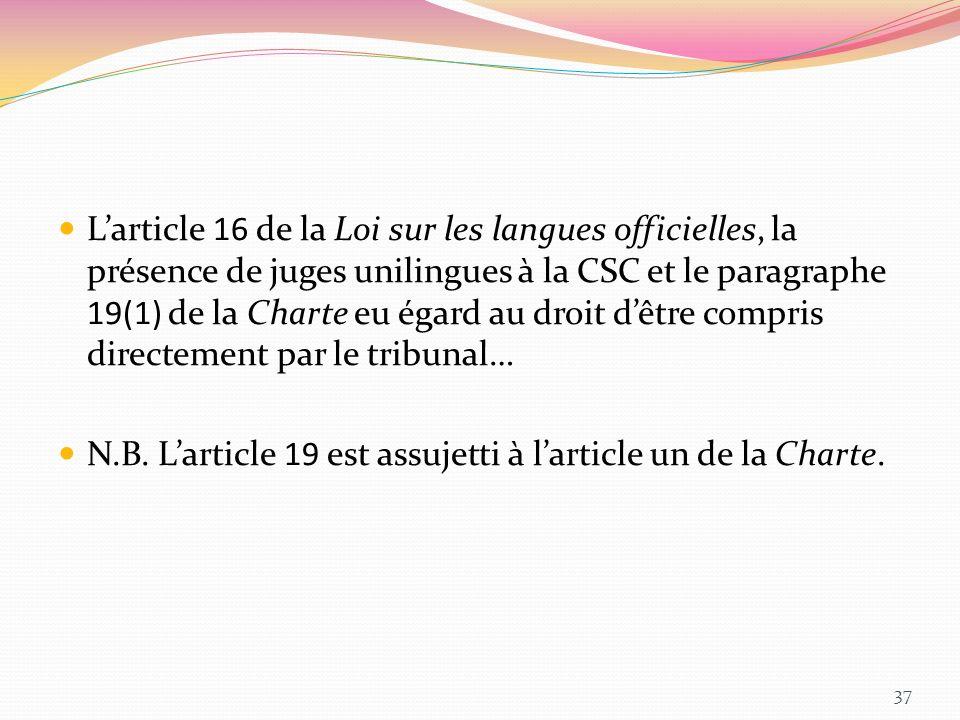 Larticle 16 de la Loi sur les langues officielles, la présence de juges unilingues à la CSC et le paragraphe 19(1) de la Charte eu égard au droit dêtr