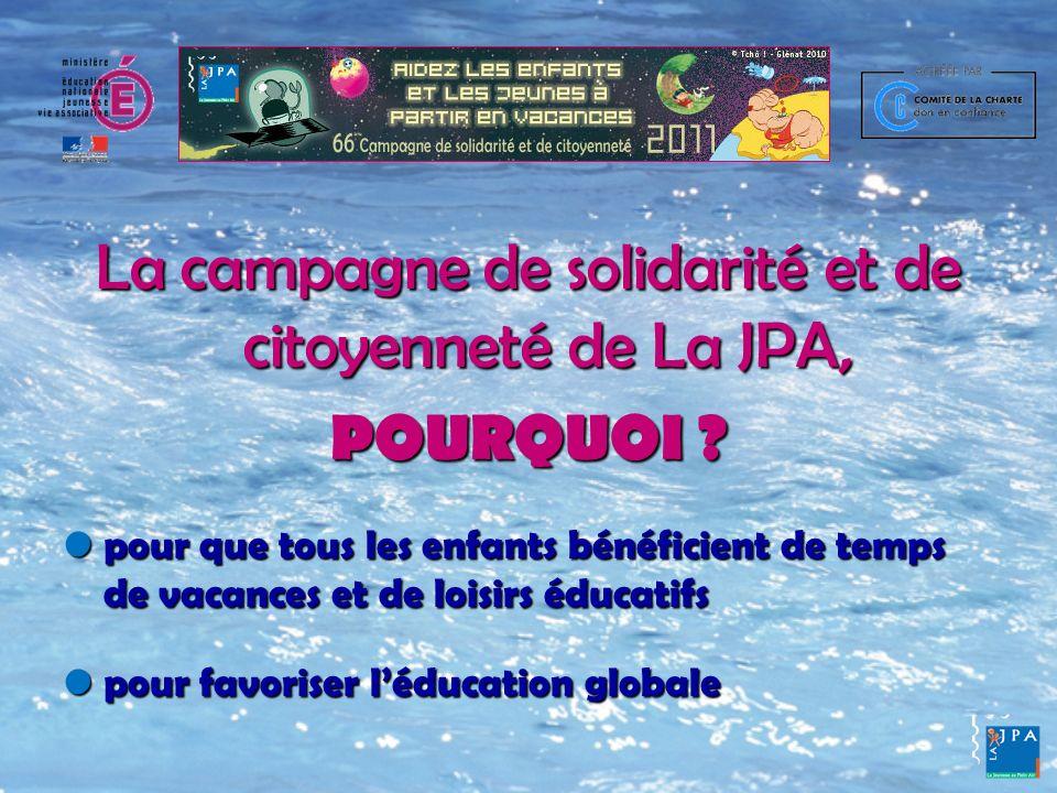La campagne de solidarité et de citoyenneté de La JPA, CEST… réfléchir sur les droits des enfants et les notions de solidarité et de citoyenneté réfléchir sur les droits des enfants et les notions de solidarité et de citoyenneté mobiliser des enfants pour dautres enfants mobiliser des enfants pour dautres enfants
