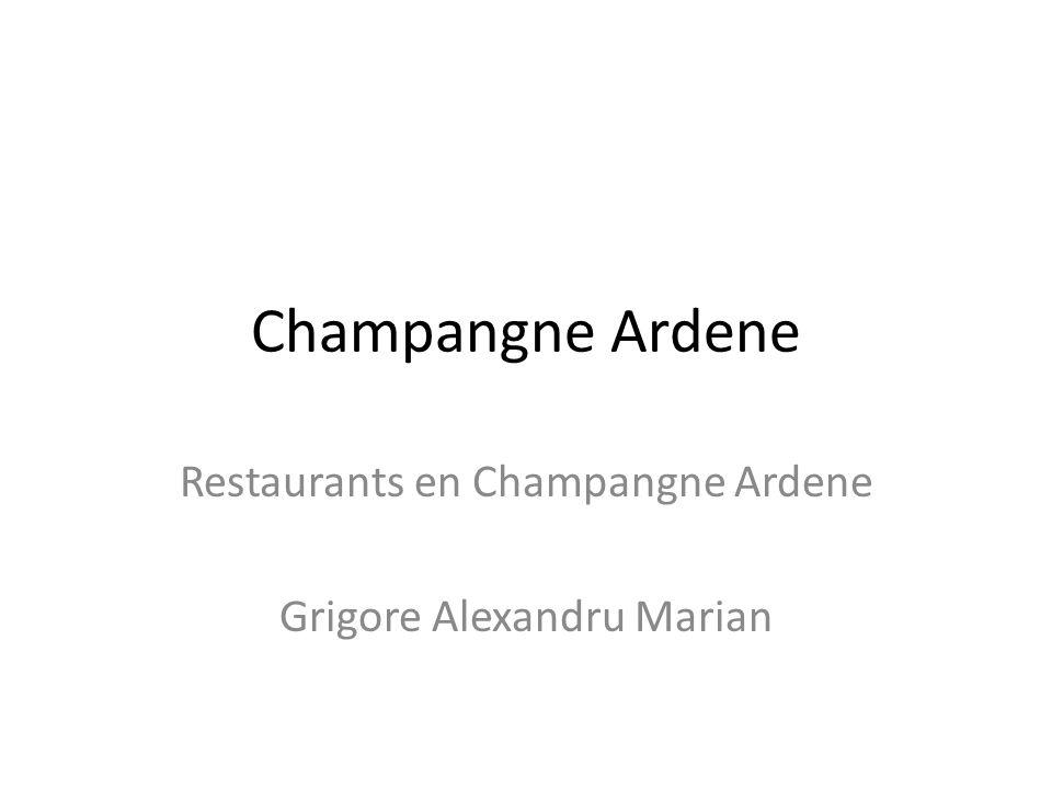 Champangne Ardene Restaurants en Champangne Ardene Grigore Alexandru Marian