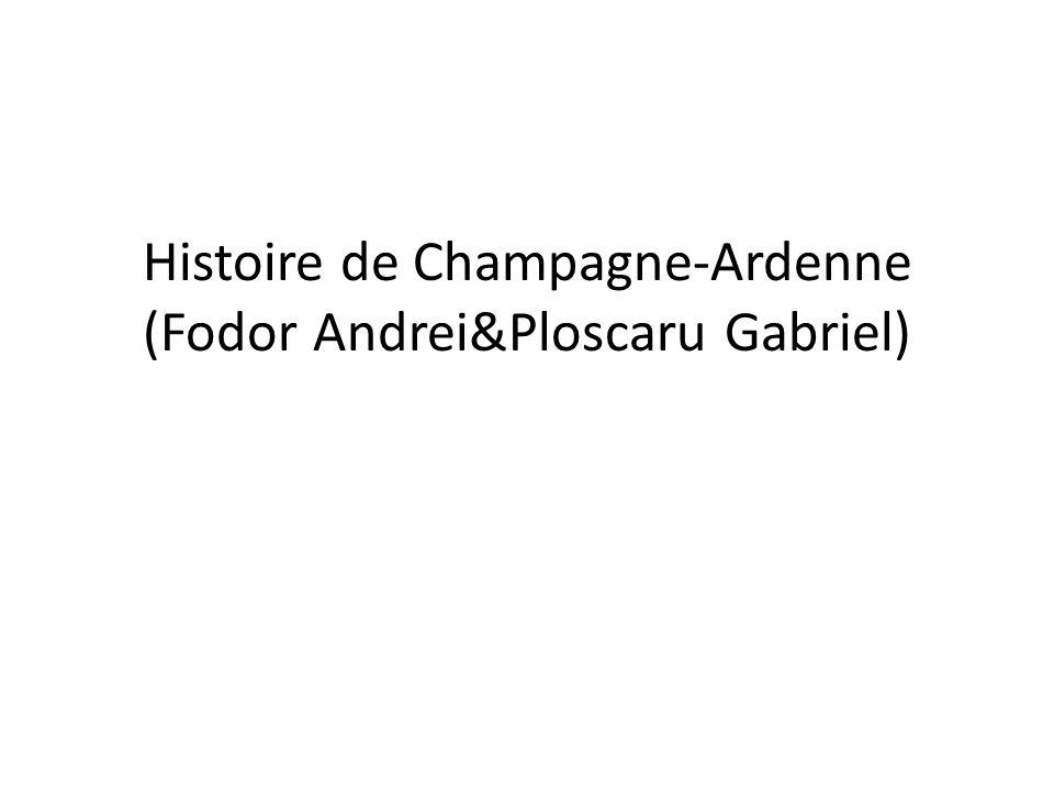 Histoire de Champagne-Ardenne (Fodor Andrei&Ploscaru Gabriel)