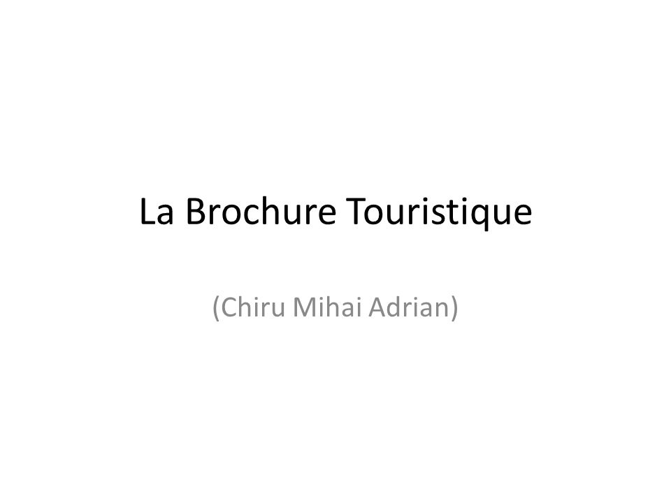 La Brochure Touristique (Chiru Mihai Adrian)