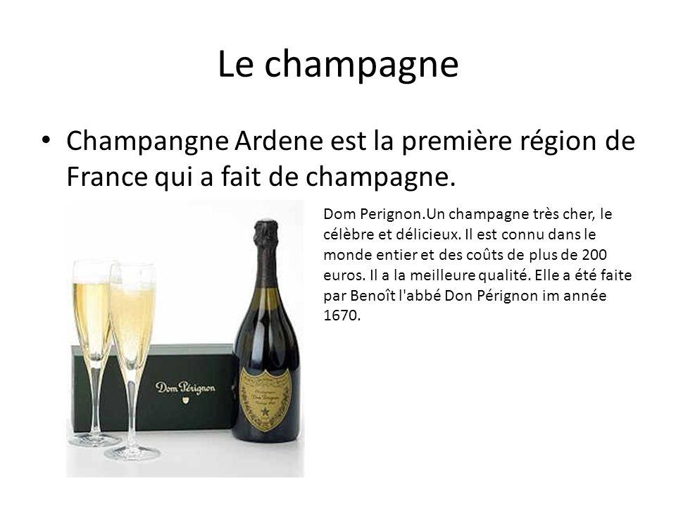 Le champagne Champangne Ardene est la première région de France qui a fait de champagne. Dom Perignon.Un champagne très cher, le célèbre et délicieux.