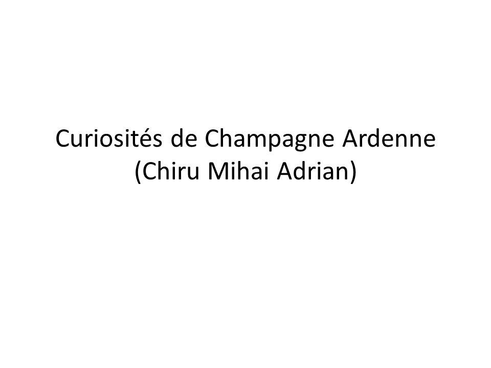 Curiosités de Champagne Ardenne (Chiru Mihai Adrian)