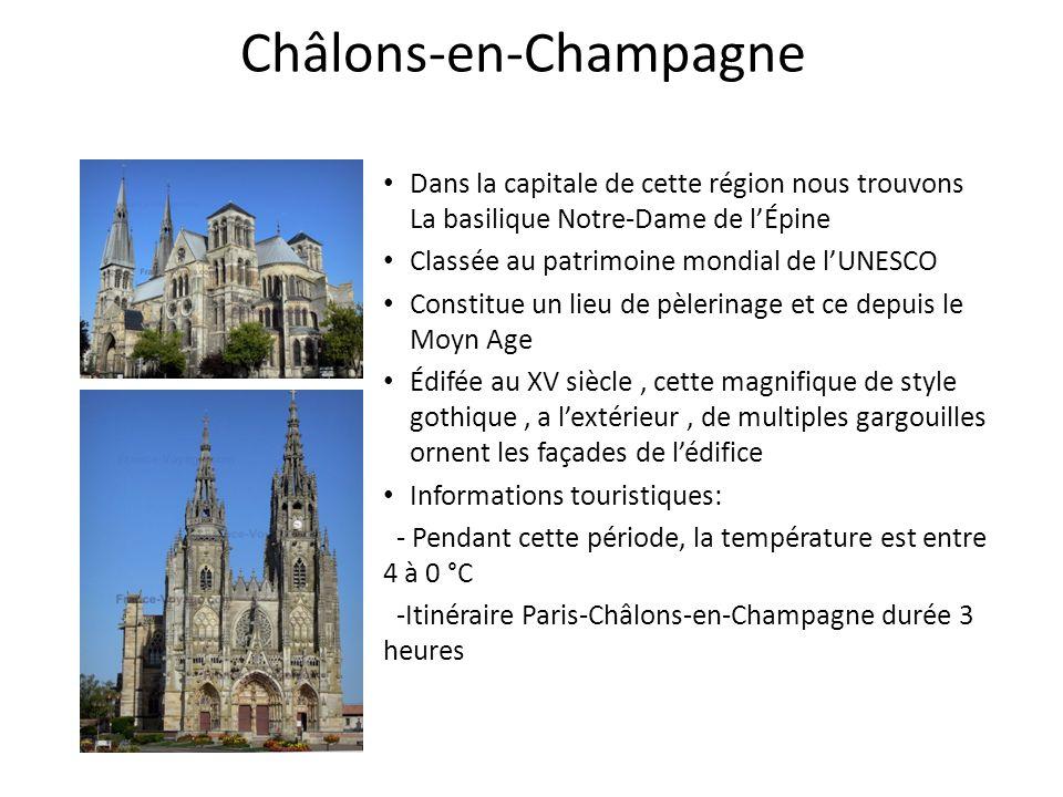 Châlons-en-Champagne Dans la capitale de cette région nous trouvons La basilique Notre-Dame de lÉpine Classée au patrimoine mondial de lUNESCO Constit
