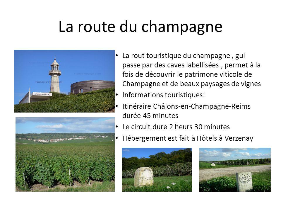 La route du champagne La rout touristique du champagne, gui passe par des caves labellisées, permet à la fois de découvrir le patrimone viticole de Ch
