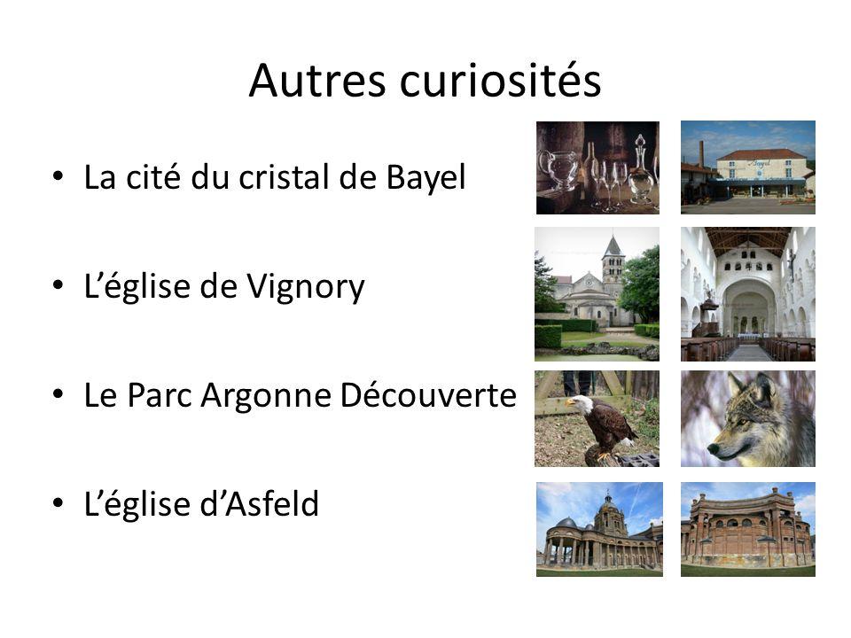 Autres curiosités La cité du cristal de Bayel Léglise de Vignory Le Parc Argonne Découverte Léglise dAsfeld