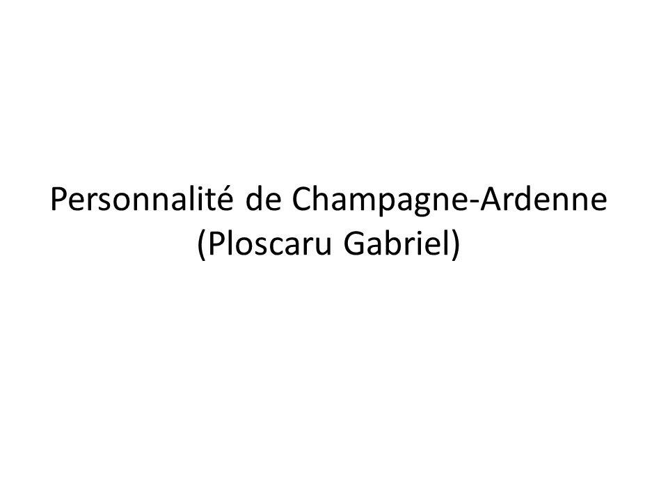 Personnalité de Champagne-Ardenne (Ploscaru Gabriel)