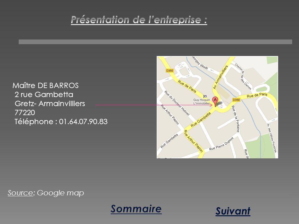 Suivant Source: Google map Maître DE BARROS 2 rue Gambetta Gretz- Armainvilliers 77220 Téléphone : 01.64.07.90.83