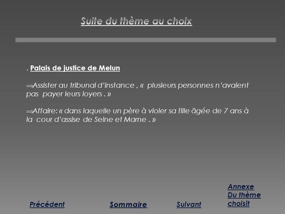 SuivantPrécédent. Palais de justice de Melun Assister au tribunal dinstance, « plusieurs personnes navaient pas payer leurs loyers. » Affaire: « dans