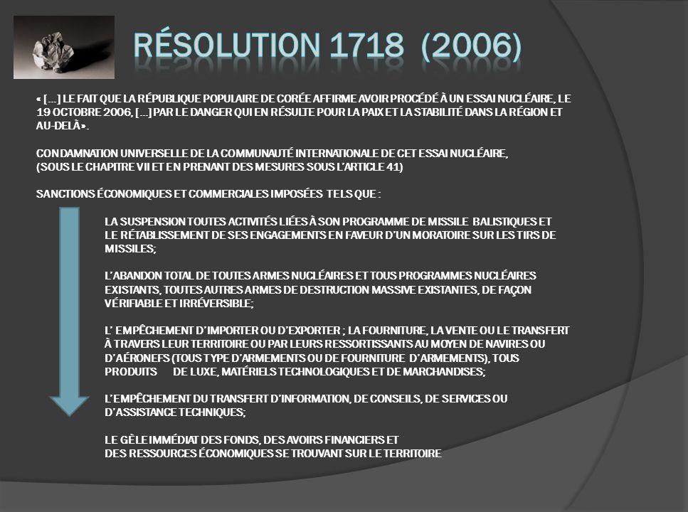 « […] LE FAIT QUE LA RÉPUBLIQUE POPULAIRE DE CORÉE AFFIRME AVOIR PROCÉDÉ À UN ESSAI NUCLÉAIRE, LE 19 OCTOBRE 2006, […] PAR LE DANGER QUI EN RÉSULTE POUR LA PAIX ET LA STABILITÉ DANS LA RÉGION ET AU-DELÀ ».
