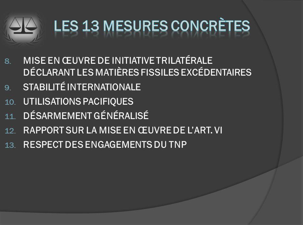 8. MISE EN ŒUVRE DE INITIATIVE TRILATÉRALE DÉCLARANT LES MATIÈRES FISSILES EXCÉDENTAIRES 9.