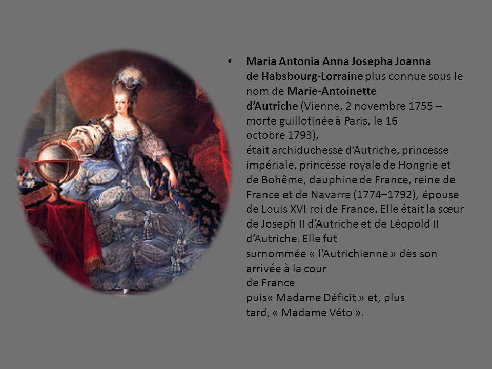 Maria Antonia Anna Josepha Joanna de Habsbourg-Lorraine plus connue sous le nom de Marie-Antoinette dAutriche (Vienne, 2 novembre 1755 – morte guillot