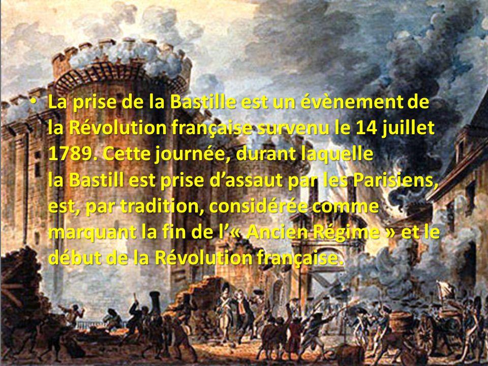 La prise de la Bastille est un évènement de la Révolution française survenu le 14 juillet 1789. Cette journée, durant laquelle la Bastill est prise da