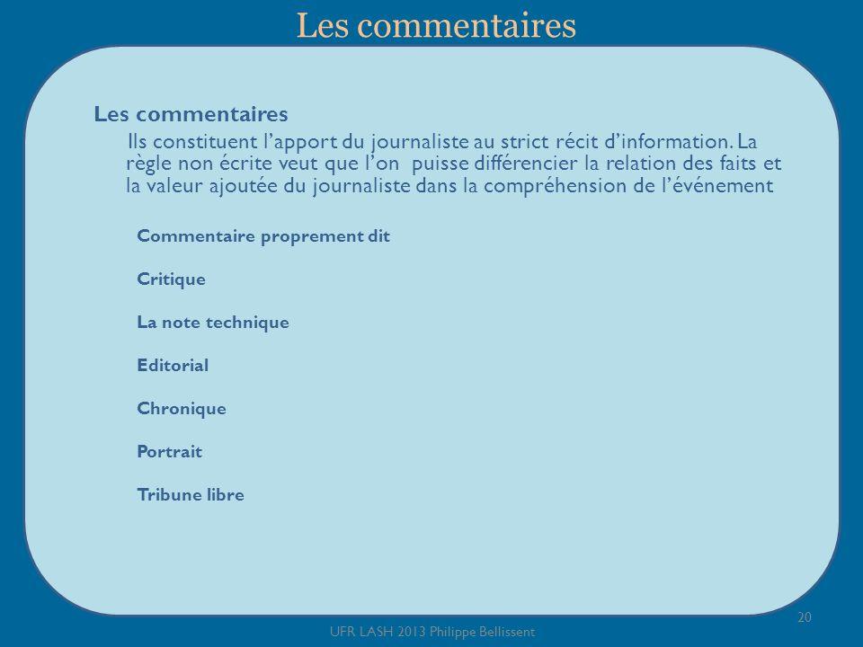 Les commentaires Les commentaires Ils constituent lapport du journaliste au strict récit dinformation.