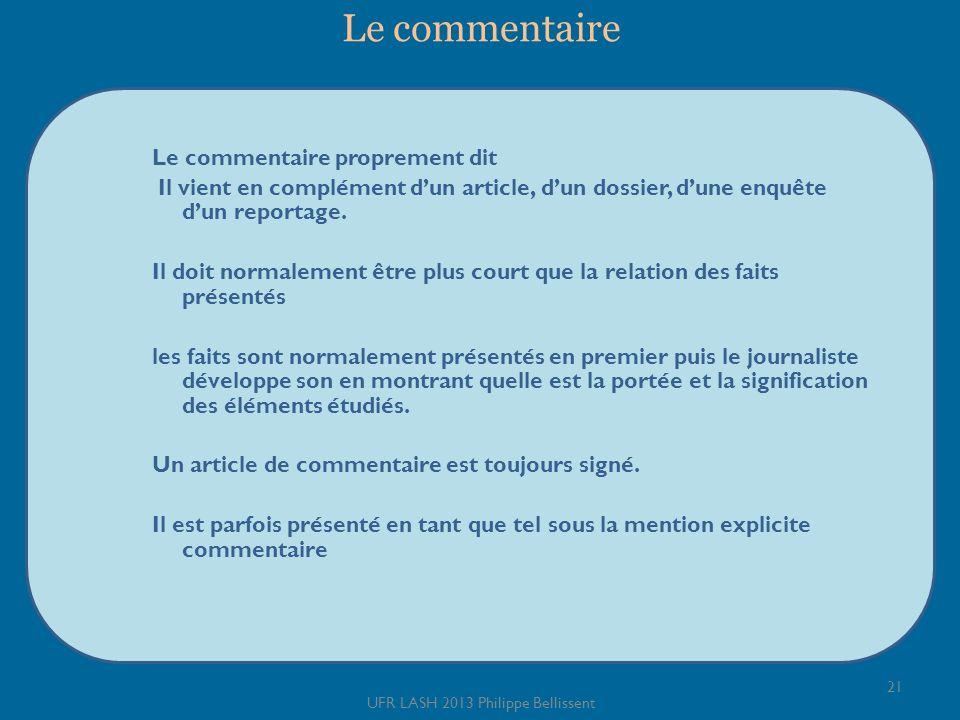 Le commentaire Le commentaire proprement dit Il vient en complément dun article, dun dossier, dune enquête dun reportage.
