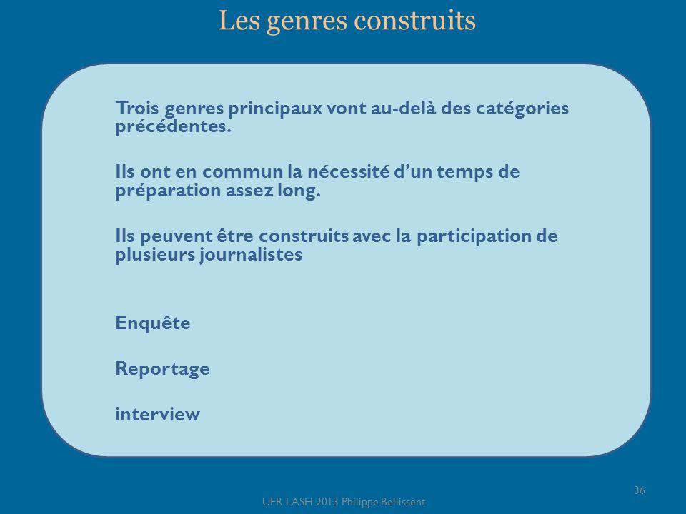 Les genres construits Trois genres principaux vont au-delà des catégories précédentes.